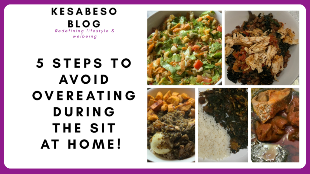 5 Steps To Avoid Overeating During This Sit At Home.